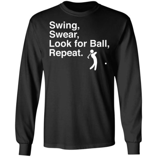 Swing swear look for ball repeat shirt $19.95 redirect06282021000602 2