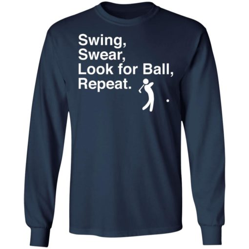 Swing swear look for ball repeat shirt $19.95 redirect06282021000602 3