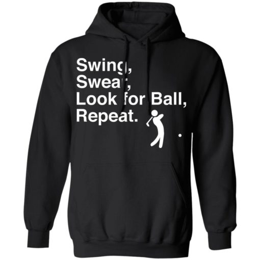 Swing swear look for ball repeat shirt $19.95 redirect06282021000602 4
