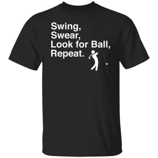 Swing swear look for ball repeat shirt $19.95 redirect06282021000602