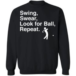 Swing swear look for ball repeat shirt $19.95 redirect06282021000602 6