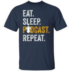 Eat sleep podcast pepeat shirt $19.95 redirect06282021000647 1