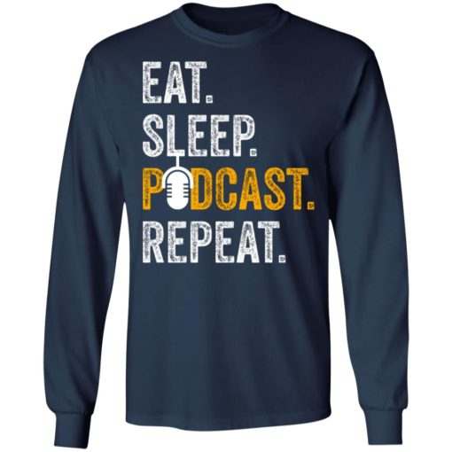 Eat sleep podcast pepeat shirt $19.95 redirect06282021000647 3