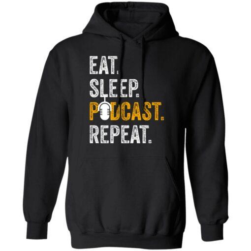 Eat sleep podcast pepeat shirt $19.95 redirect06282021000647 4
