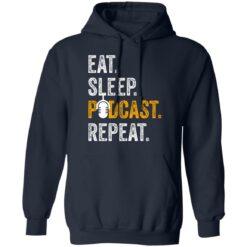 Eat sleep podcast pepeat shirt $19.95 redirect06282021000647 5