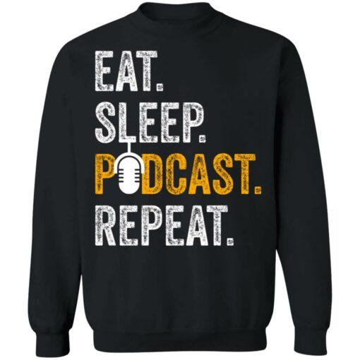 Eat sleep podcast pepeat shirt $19.95 redirect06282021000647 6