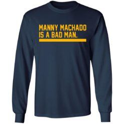 Manny machado is a bad man shirt $19.95 redirect06282021030607 3