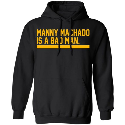 Manny machado is a bad man shirt $19.95 redirect06282021030607 4