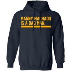 Manny machado is a bad man shirt $19.95 redirect06282021030607 5