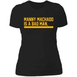 Manny machado is a bad man shirt $19.95 redirect06282021030607 8