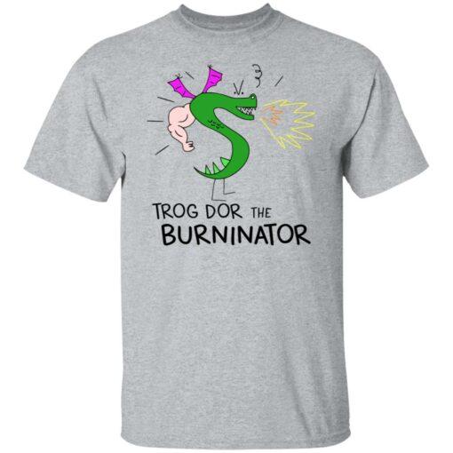 Trogdor the burninator shirt $19.95 redirect06282021030620 1