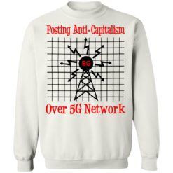 Posting anti capitalism over 5g network shirt $19.95 redirect06282021030639 7
