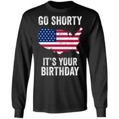 Go shorty it's your birthday 4th of July shirt $19.95 redirect06282021230633 2