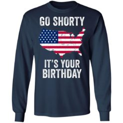 Go shorty it's your birthday 4th of July shirt $19.95 redirect06282021230633 3