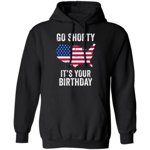 Go shorty it's your birthday 4th of July shirt $19.95 redirect06282021230633 4