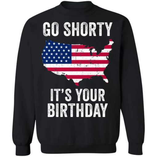 Go shorty it's your birthday 4th of July shirt $19.95 redirect06282021230633 6