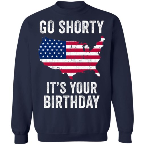 Go shorty it's your birthday 4th of July shirt $19.95 redirect06282021230633 7