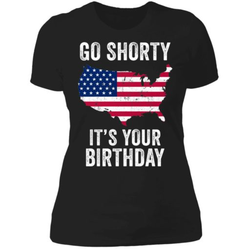 Go shorty it's your birthday 4th of July shirt $19.95 redirect06282021230633 8