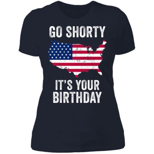 Go shorty it's your birthday 4th of July shirt $19.95 redirect06282021230633 9
