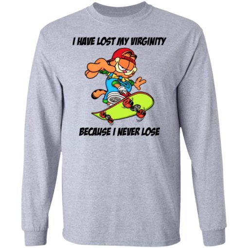 Garfield i have lost my virginity because i never lose shirt $19.95 redirect06292021020600 2