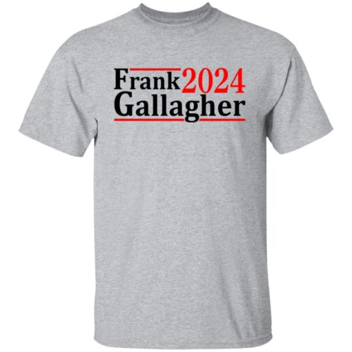 Frank Gallagher 2024 shirt $19.95 redirect06292021040643 1