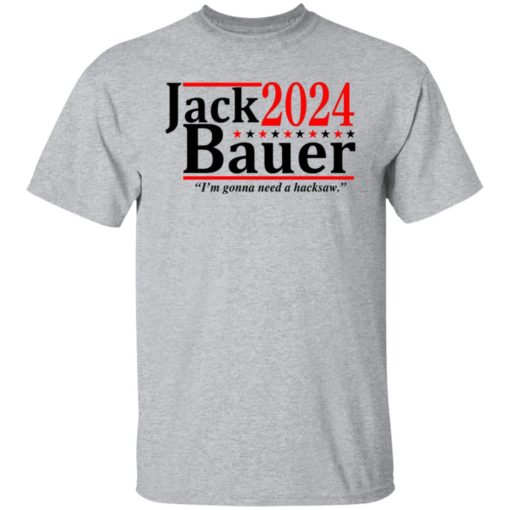 Jack Bauer 2024 i'm gonna need a hacksaw shirt $19.95 redirect06292021050641 1
