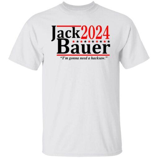 Jack Bauer 2024 i'm gonna need a hacksaw shirt $19.95 redirect06292021050641