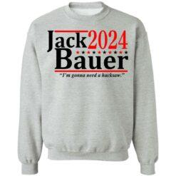 Jack Bauer 2024 i'm gonna need a hacksaw shirt $19.95 redirect06292021050641 6