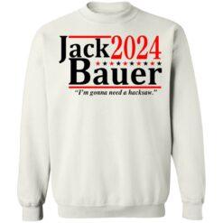 Jack Bauer 2024 i'm gonna need a hacksaw shirt $19.95 redirect06292021050641 7