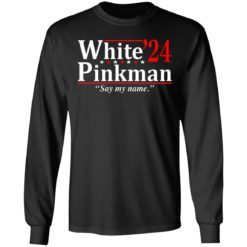 White Pinkman 2024 say my name shirt $19.95 redirect06292021050645 2