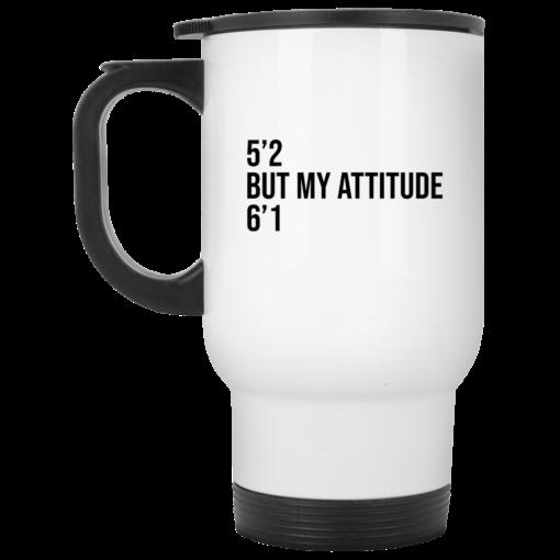 5 2 but my attitude 6 1 mug $16.95 redirect06302021000623 1