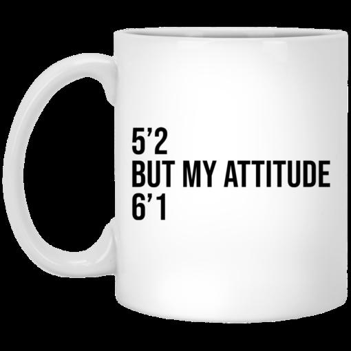 5 2 but my attitude 6 1 mug $16.95 redirect06302021000623