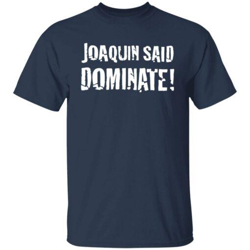 Joaquin said dominate shirt $19.95 redirect06302021230635 1