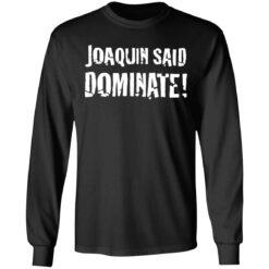 Joaquin said dominate shirt $19.95 redirect06302021230635 2