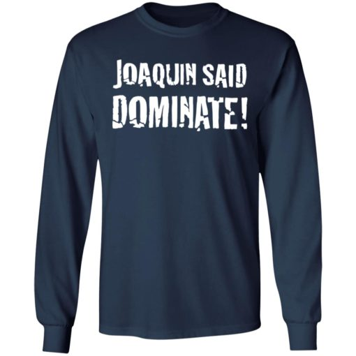 Joaquin said dominate shirt $19.95 redirect06302021230635 3