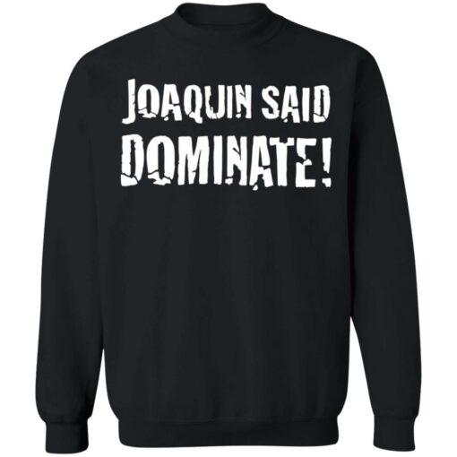 Joaquin said dominate shirt $19.95 redirect06302021230635 6
