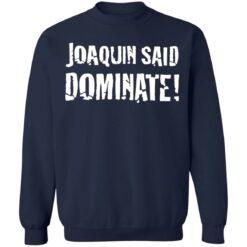 Joaquin said dominate shirt $19.95 redirect06302021230635 7
