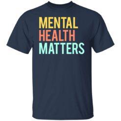 Mental health matters shirt $19.95 redirect06302021230646 1