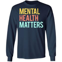 Mental health matters shirt $19.95 redirect06302021230646 3