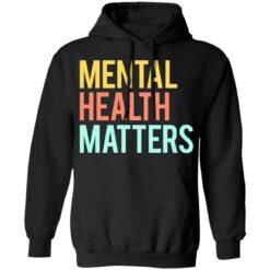 Mental health matters shirt $19.95 redirect06302021230646 4
