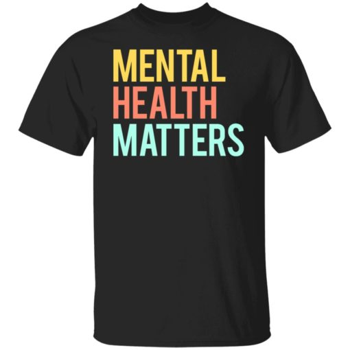 Mental health matters shirt $19.95 redirect06302021230646