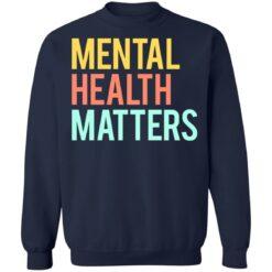 Mental health matters shirt $19.95 redirect06302021230646 7