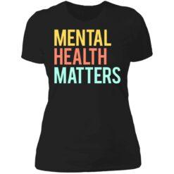 Mental health matters shirt $19.95 redirect06302021230646 8