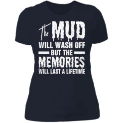 The mud will wash off but the memories will last a lifetime shirt $19.95 redirect07012021000746 2