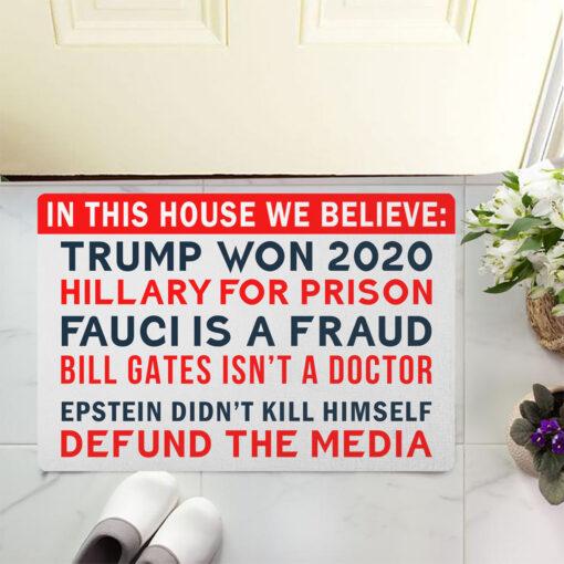 In this house we believe Trump won door mats $30.95
