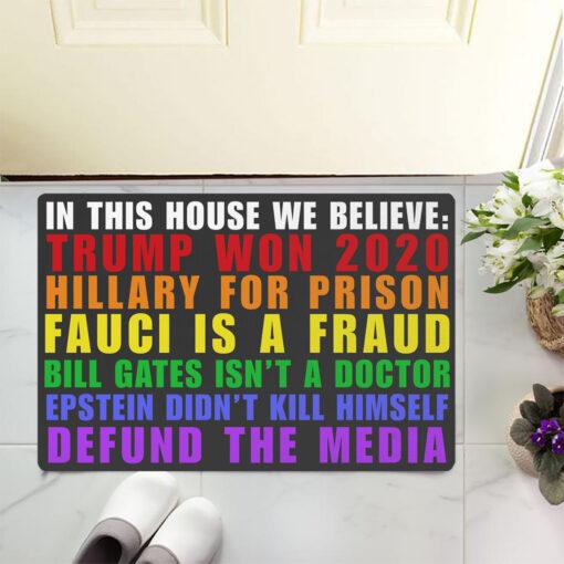 In this house we believe Trump won 2020 doormat $29.95 LslYfbkp9PdKP4EF HLDM Colorful front