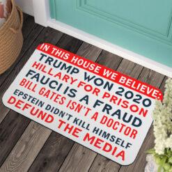 In this house we believe Trump won door mats $30.95 NX7fsNbaMmAKfktq HLDM Colorful back