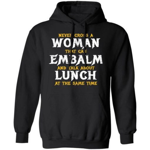 Never cross a woman that can embalm shirt $19.95 redirect07022021000745 4
