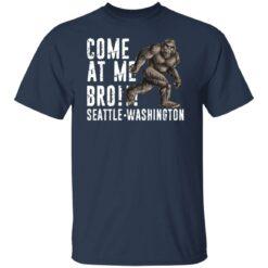 Bigfoot come at me bro seattle Washington shirt $19.95 redirect07022021100736 1