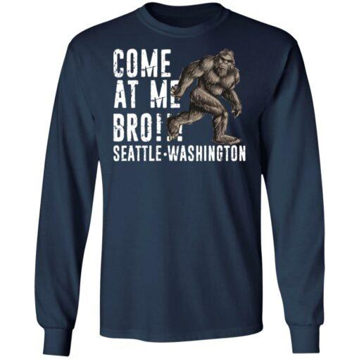 Bigfoot come at me bro seattle Washington shirt $19.95 redirect07022021100736 3